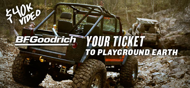 BFGoodrich Tires BFGoodrich Tires Your Ticket to Playground Earth