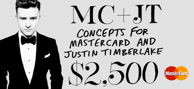 MC + JT: Concepts for MasterCard and Justin Timberlake